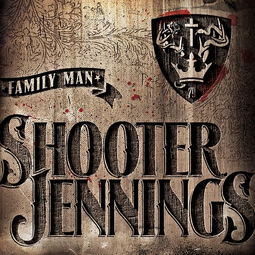 Family Man by Shooter Jennings