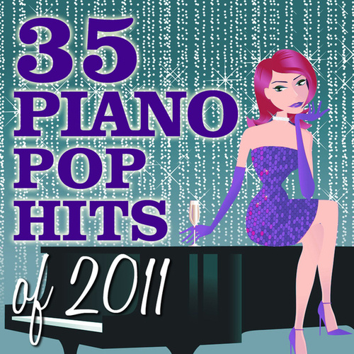 Play & Download 35 Piano Pop Hits of 2011 by Piano Tribute Players | Napster