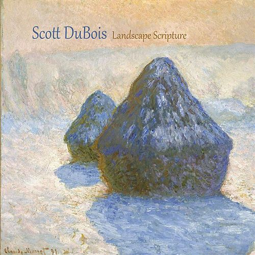 Play & Download Landscape Scripture by Scott DuBois | Napster