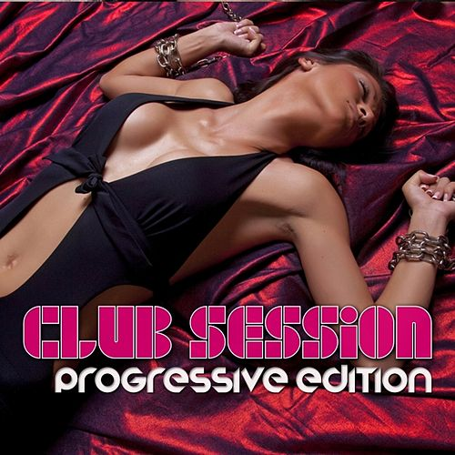 Club Sessiov (Progressive Edition) by Various Artists