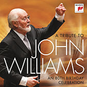 Play & Download A Tribute to John Williams - An 80th Birthday Celebration by Various Artists | Napster