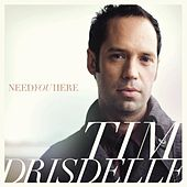 Play & Download Need You Here - Single by Tim Drisdelle | Napster