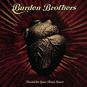 Play & Download Buried in Your Black Heart by Burden Brothers | Napster
