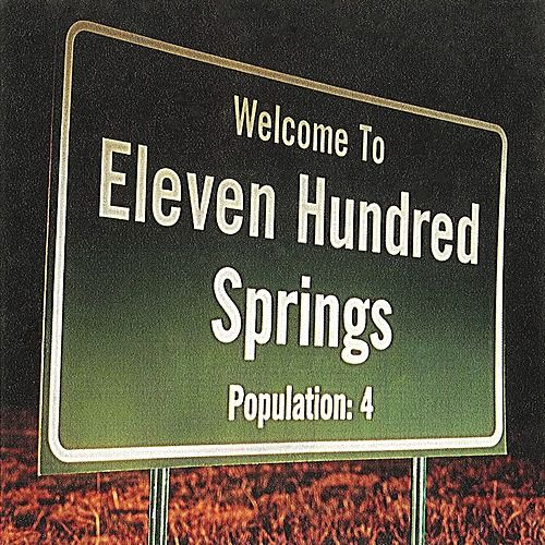 Play & Download Welcome to Eleven Hundred Springs by Eleven Hundred Springs | Napster