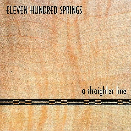 Play & Download A Straighter Line by Eleven Hundred Springs | Napster