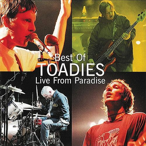 Best of Toadies: Live From Paradise by Toadies