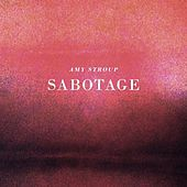 Play & Download Sabotage - Single by Amy Stroup | Napster