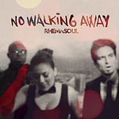 Play & Download No Walking Away by Rhema Soul | Napster