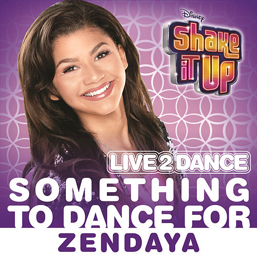 Something to Dance For (From 'Shake It Up: Live 2 Dance') by Zendaya