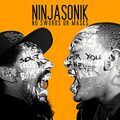 No Swords Or Masks by Ninjasonik