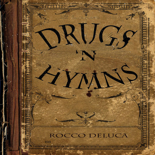 Play & Download Drugs 'N Hymns by Rocco Deluca | Napster