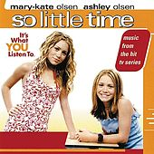 Play & Download So Little Time (Music From the Mary-Kate & Ashely Olsen Movie) by Various Artists | Napster