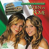 Play & Download When In Rome (Music From the Mary-Kate & Ashely Olsen Movie) by Various Artists | Napster