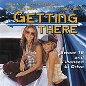 Play & Download Getting There (Music From the Mary-Kate & Ashely Olsen Movie) by Various Artists | Napster