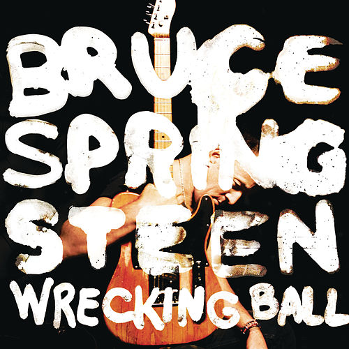 Play & Download Wrecking Ball by Bruce Springsteen | Napster