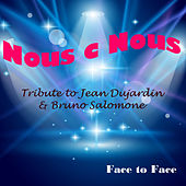 Play & Download Nous C Nous (Tribute to Jean Dujardin et Bruno Salomone) - Single by Face to Face | Napster