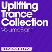 Play & Download Uplifting Trance Collection - Volume Eight by Various Artists | Napster