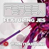 Turn It Around by Robbie Rivera