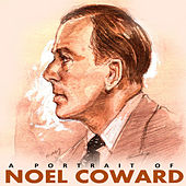 Play & Download A Portrait of Noel Coward by Noel Coward | Napster