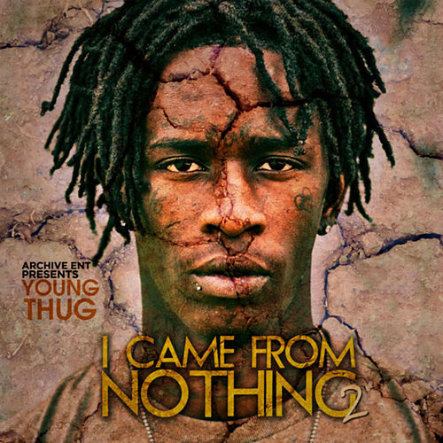 I Came from Nothing 2 by Young Thug