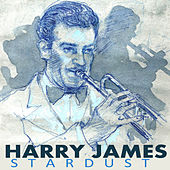 Stardust the Great Trumpet of Harry James by Various Artists