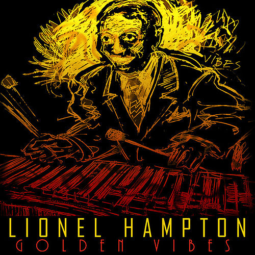 Play & Download Golden Vibes Remastered by Lionel Hampton | Napster