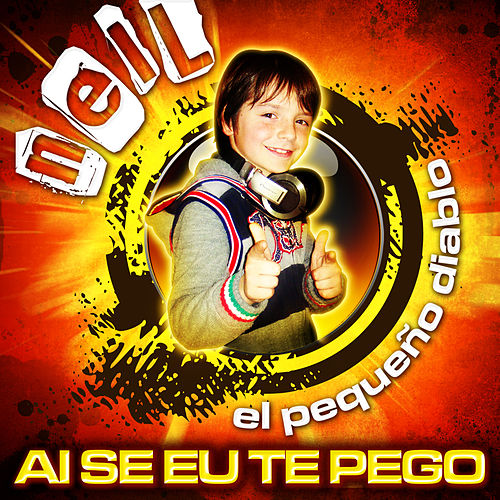 Play & Download Ai Se Eu Te Pego by Neil | Napster