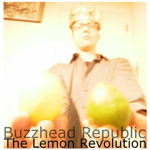 Play & Download The Lemon Revolution by Buzzhead Republic   Napster