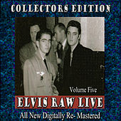 Elvis Raw Live - Volume 5 by Various Artists