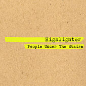Play & Download Highlighter by People Under The Stairs | Napster