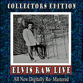 Elvis Raw Live - Volume 7 by Various Artists