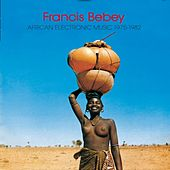 African Electronic Music 1975 - 1982 by Francis Bebey