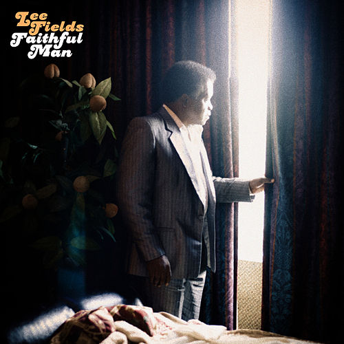 Faithful Man by Lee Fields & The Expressions