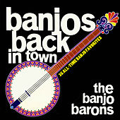 Banjos Back in Town - 36 All-Time Banjo Favorites by The Banjo Barons