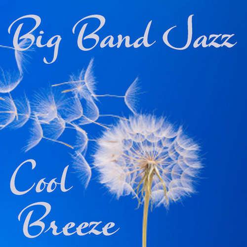 Play & Download Big Band Jazz - Cool Breeze by Big Band Jazz | Napster