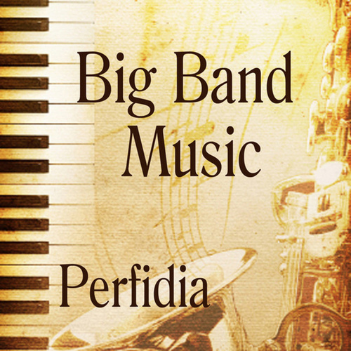 Play & Download Big Band Music - Perfidia by Big Band Music  | Napster