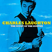 The Night of the Hunter by Charles Laughton