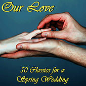 Springtime Wedding: 50 Classic Songs for the Perfect Wedding by Classical Wedding Music Experts