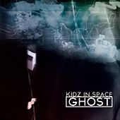 Play & Download Ghost by Kidz In Space  | Napster