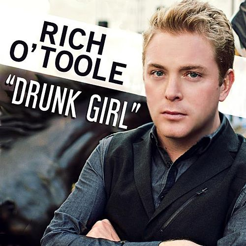 Play & Download Drunk Girl - Single by Rich O'Toole | Napster