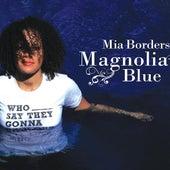 Magnolia Blue by Mia Borders