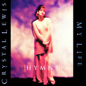 Play & Download (Hymns) My Life by Crystal Lewis | Napster
