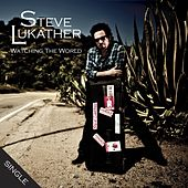 Watching The World by Steve Lukather