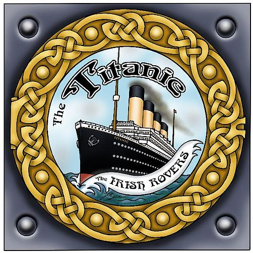 Play & Download The Titanic - Single by Irish Rovers | Napster
