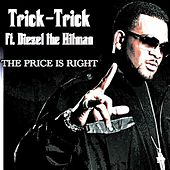 The Price Is Right - Single by Trick Trick