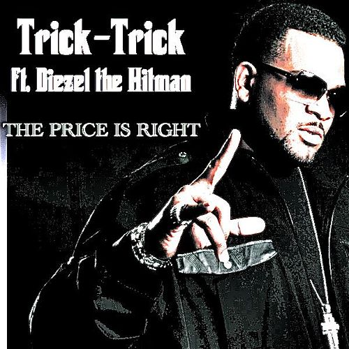 Play & Download The Price Is Right - Single by Trick Trick | Napster