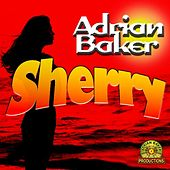 Sherry - Single by Adrian Baker