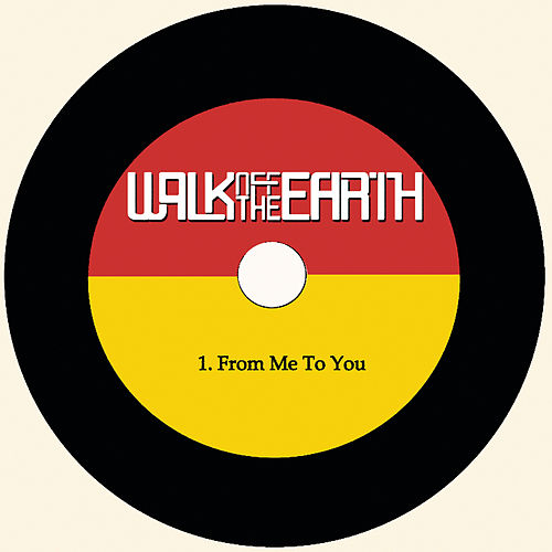 From Me To You by Walk off the Earth