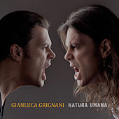 Play & Download Natura Umana by Gianluca Grignani | Napster