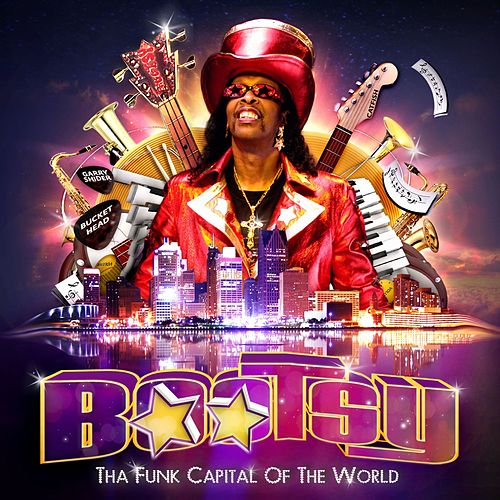 Play & Download Tha Funk Capitol Of The World by Bootsy Collins | Napster